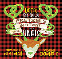 ..and NOT get their pretzels in a twist over finals!!