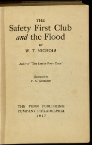 Title page,  The Safety First Club and the flood / by W.T. Nichols