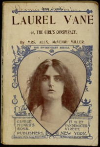 Front cover, Laurel Vane; or, The girls' conspiracy / by Mrs. Alex. McVeigh Miller