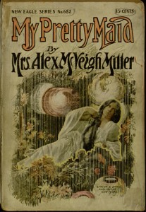 My pretty maid, or, Liane Lester / by Mrs. Alex. McVeigh Miller