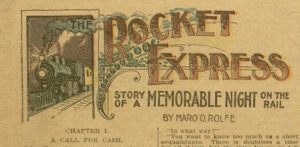 Front cover selection, The Rocket Express : story of a memorable night on the rail / by Maro O. Rolfe - Chicago Ledger, v. XXVIII, no. 8, Saturday, February 24, 1900