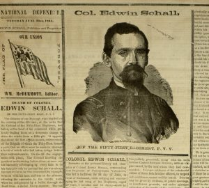 "Selection, [4] p., """"Death of Colonel Edwin Schall"", National Defender, v. VIII, no. 44, Tuesday, June 21, 1864"