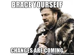 changes are coming, meme, events, policy, policy changes