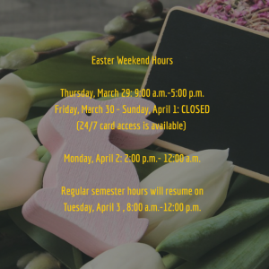 2018 Easter Weekend Hours, Easter Weekend, Easter