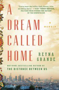 A Dream Called Home, Reyna Grande, One Book author