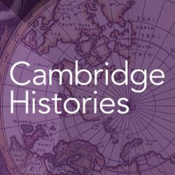 A Look at New <i>Cambridge Histories</i> Added in 2019