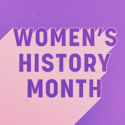 What have you learned during Women's History Month?