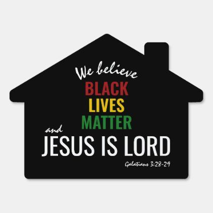 We Believe Black Lives Matter and Jesus is the Lord
